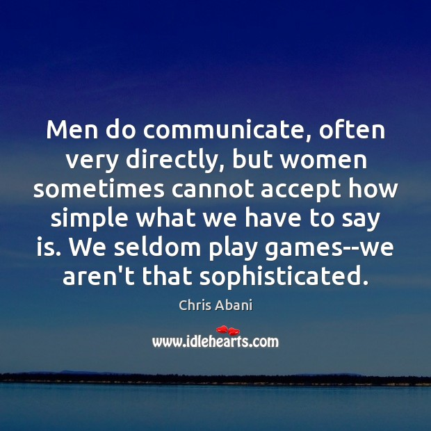 Image, Men do communicate, often very directly, but women sometimes cannot accept how