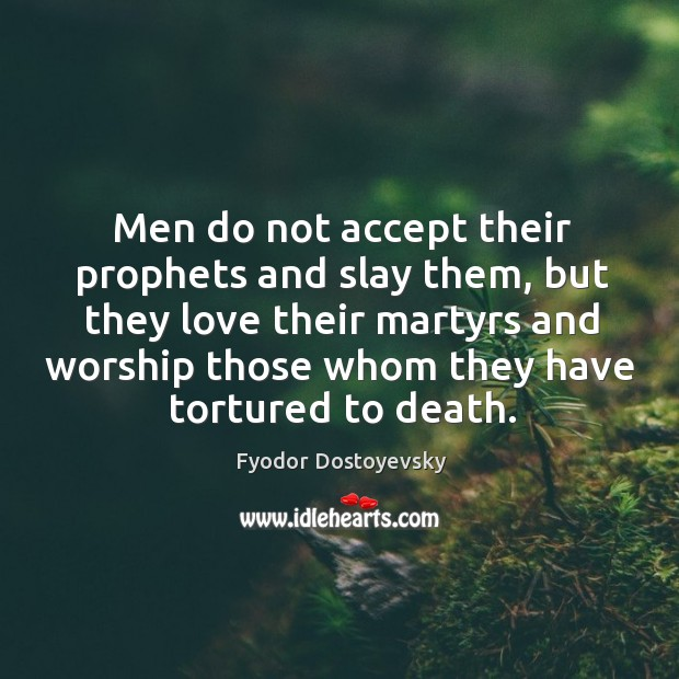 Men do not accept their prophets and slay them Image
