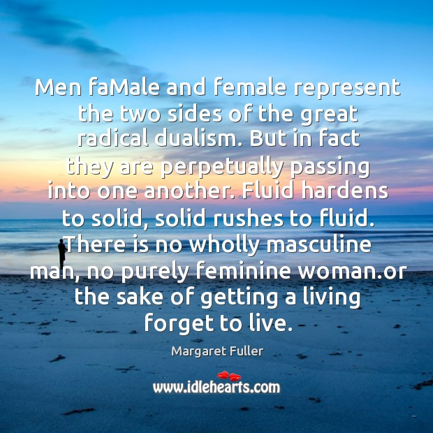 Image, Men famale and female represent the two sides of the great radical dualism.