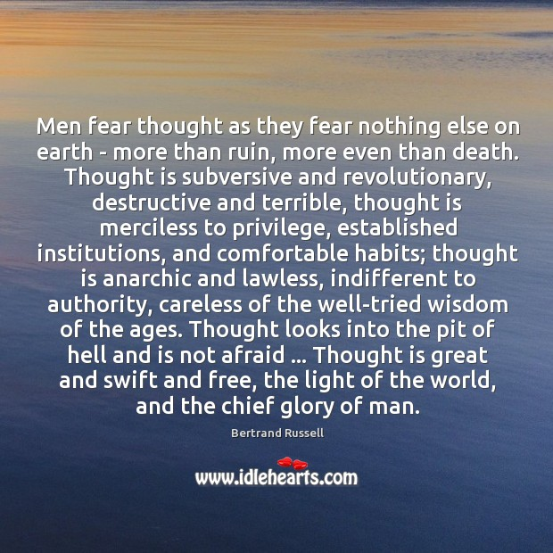 Men fear thought as they fear nothing else on earth – more Image