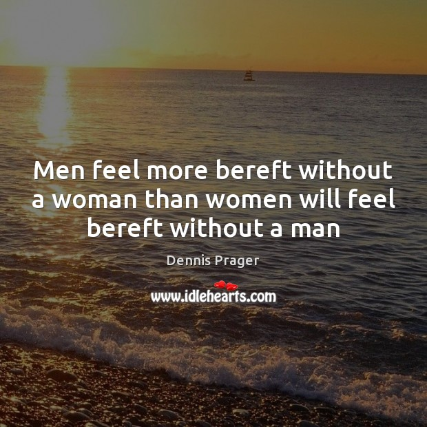 Image, Men feel more bereft without a woman than women will feel bereft without a man