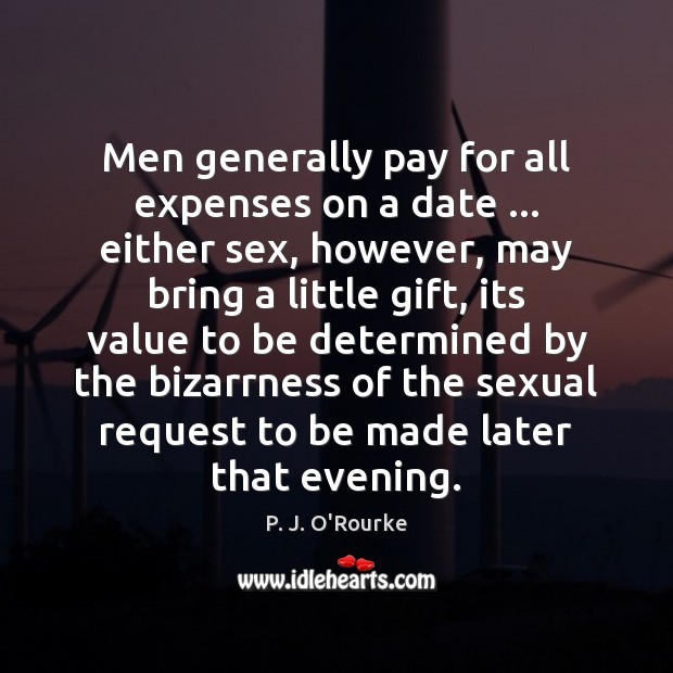 Image, Men generally pay for all expenses on a date … either sex, however,