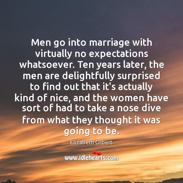 Image, Men go into marriage with virtually no expectations whatsoever. Ten years later,