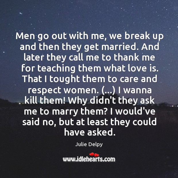Men go out with me, we break up and then they get Image