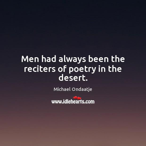 Men had always been the reciters of poetry in the desert. Image