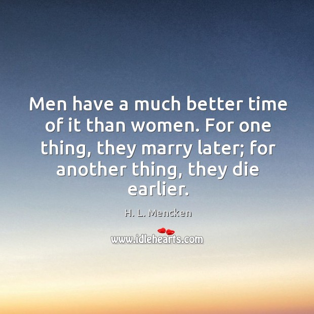 Image, Men have a much better time of it than women.