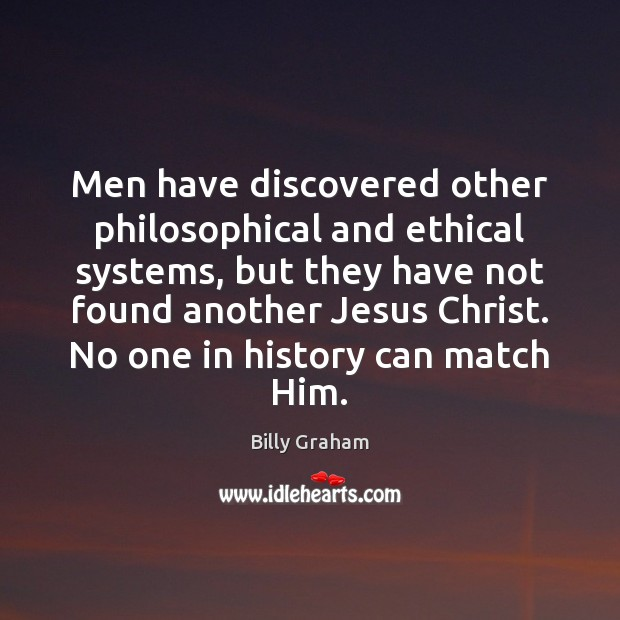 Image, Men have discovered other philosophical and ethical systems, but they have not