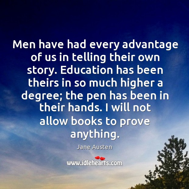 Image, Men have had every advantage of us in telling their own story.