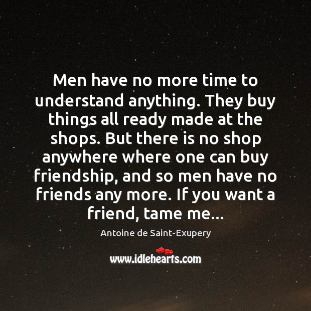 Men have no more time to understand anything. They buy things all Image