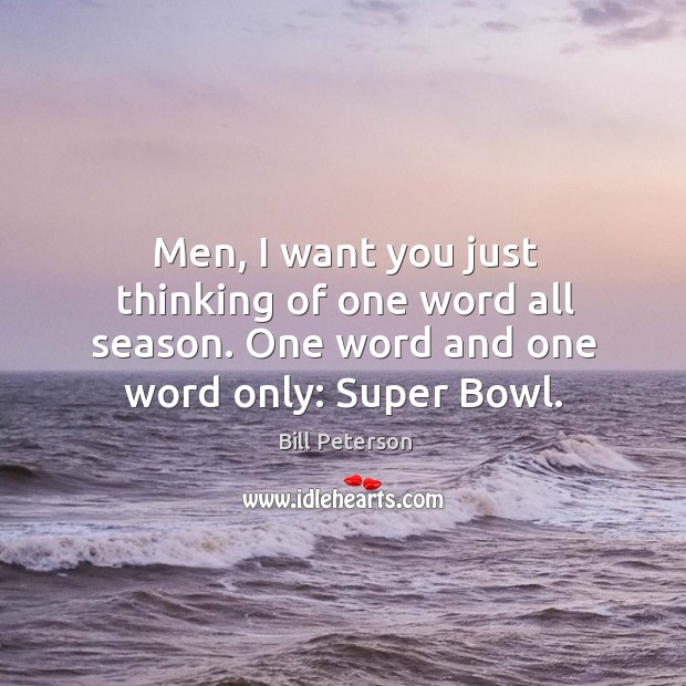Image, Men, I want you just thinking of one word all season. One