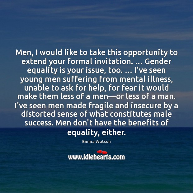 Men, I would like to take this opportunity to extend your formal Equality Quotes Image