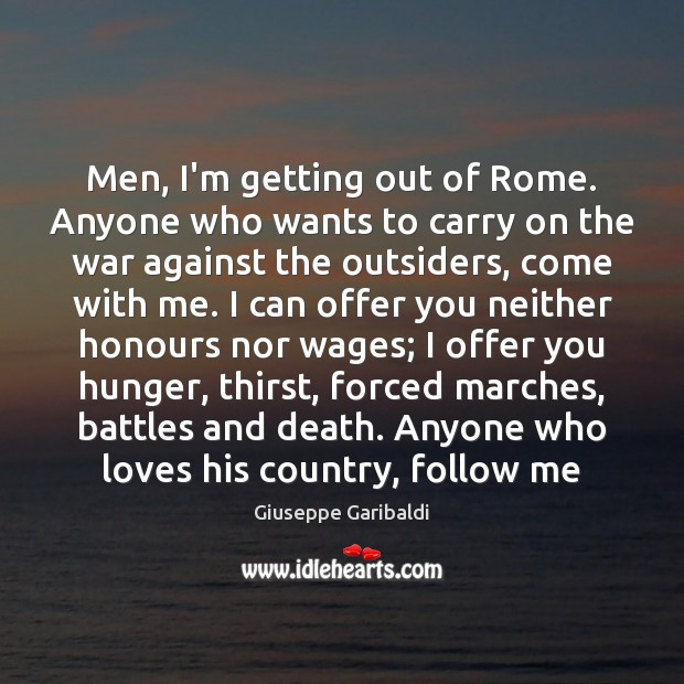 Men, I'm getting out of Rome. Anyone who wants to carry on Image