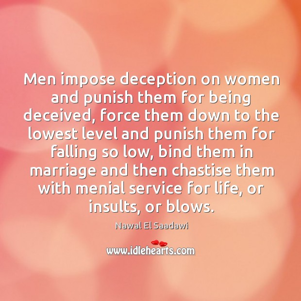 Men impose deception on women and punish them for being deceived, force Image