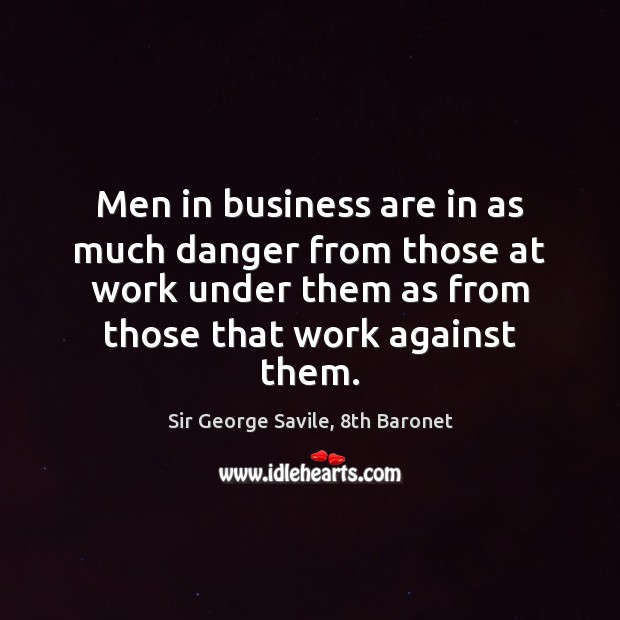 Men in business are in as much danger from those at work Image
