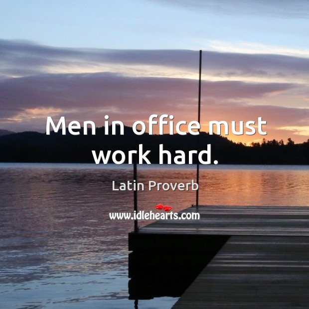 Image, Men in office must work hard.