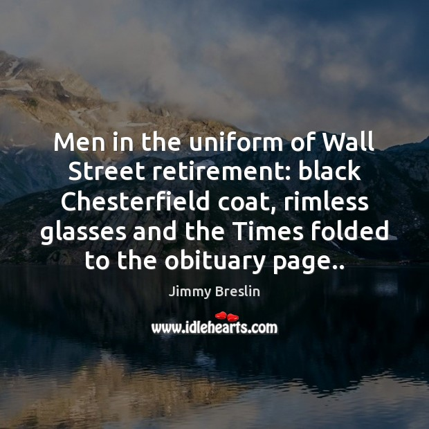 Men in the uniform of Wall Street retirement: black Chesterfield coat, rimless Image