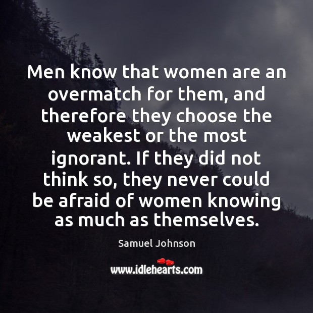 Image, Men know that women are an overmatch for them, and therefore they