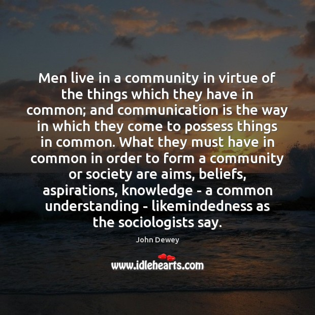 Men live in a community in virtue of the things which they Image