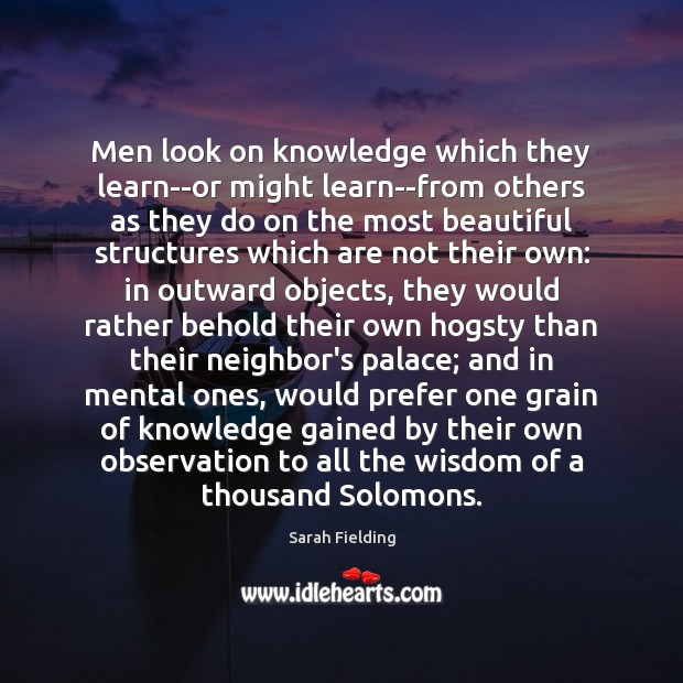 Men look on knowledge which they learn–or might learn–from others as they Image