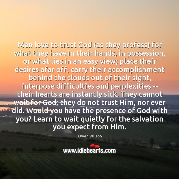 Image, Men love to trust God (as they profess) for what they have