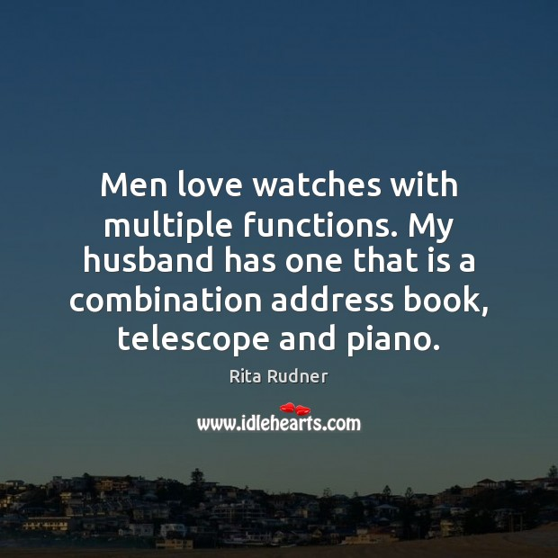 Image, Men love watches with multiple functions. My husband has one that is