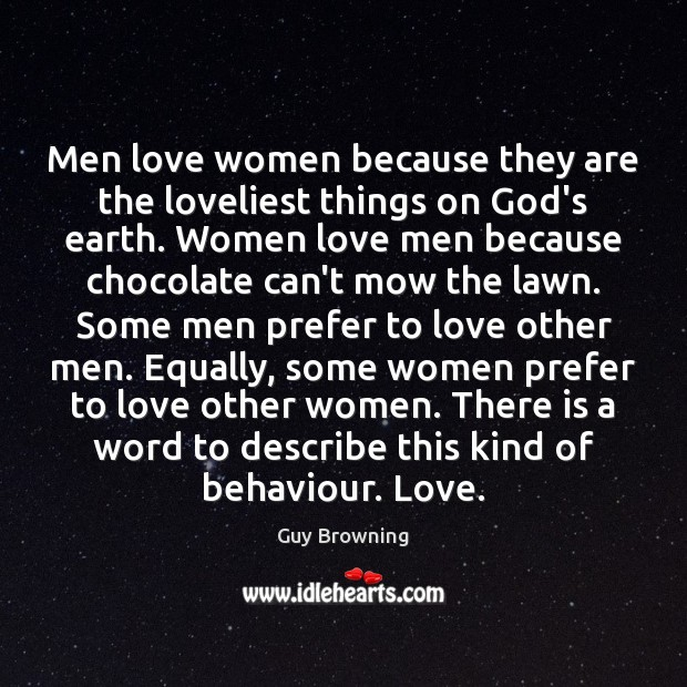 Men love women because they are the loveliest things on God's earth. Image