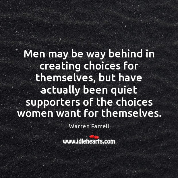Men may be way behind in creating choices for themselves, but have Image