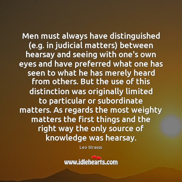 Image, Men must always have distinguished (e.g. in judicial matters) between hearsay