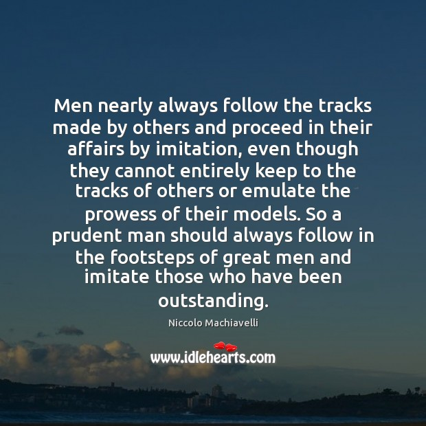 Men nearly always follow the tracks made by others and proceed in Image