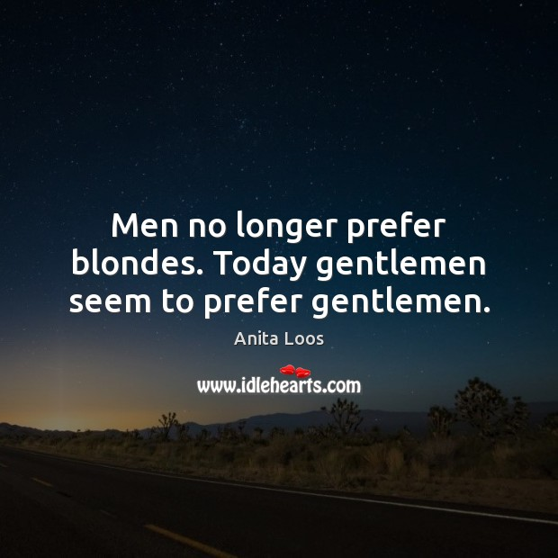 Image, Men no longer prefer blondes. Today gentlemen seem to prefer gentlemen.