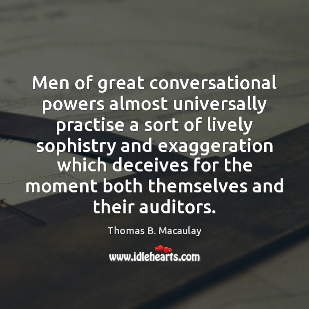 Image, Men of great conversational powers almost universally practise a sort of lively