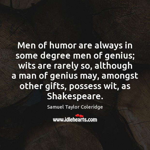 Men of humor are always in some degree men of genius; wits Image