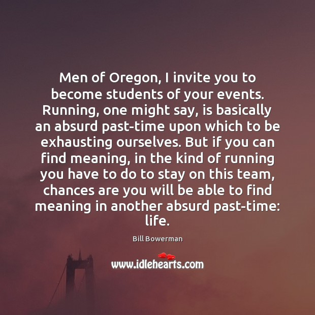 Image, Men of Oregon, I invite you to become students of your events.