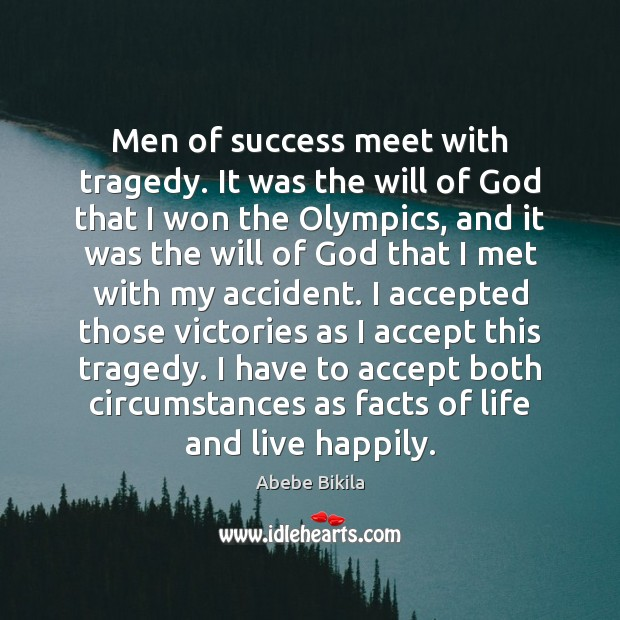 Image, Men of success meet with tragedy. It was the will of God