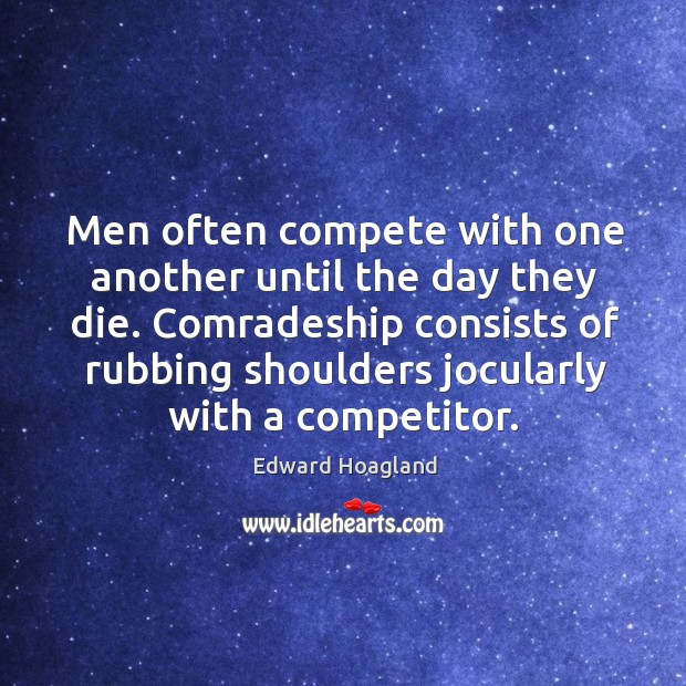 Men often compete with one another until the day they die. Comradeship Image