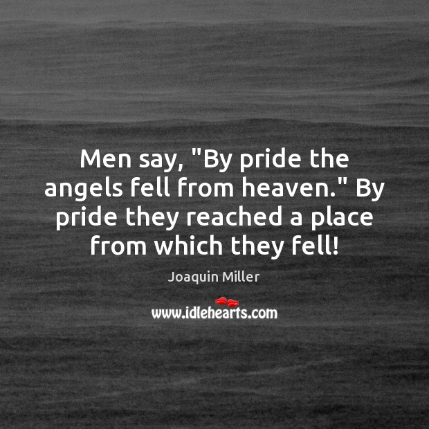 """Men say, """"By pride the angels fell from heaven."""" By pride they Image"""