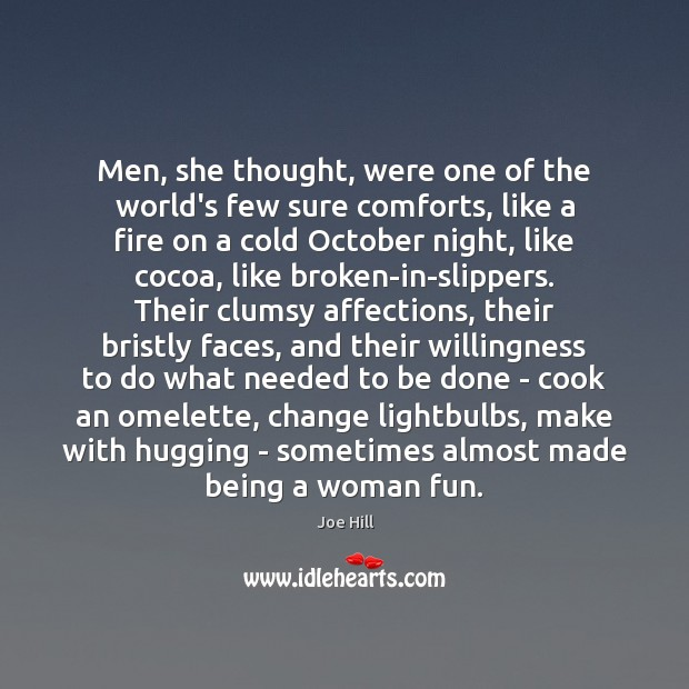 Men, she thought, were one of the world's few sure comforts, like Joe Hill Picture Quote