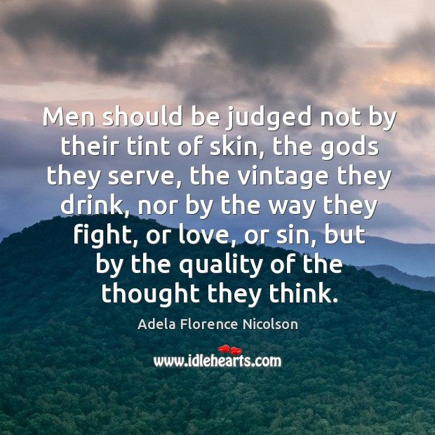 Men should be judged not by their tint of skin Image