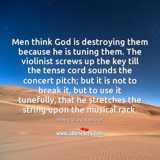 Image, Men think God is destroying them because he is tuning them. The