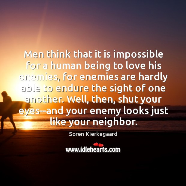 Men think that it is impossible for a human being to love Image