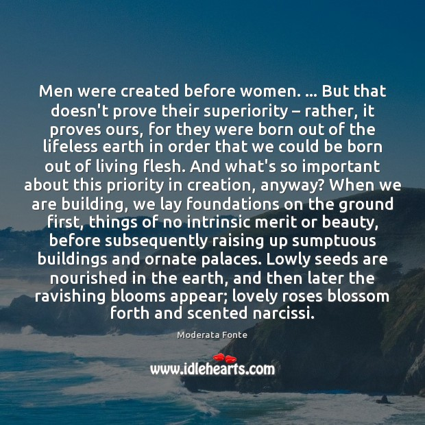 Men were created before women. … But that doesn't prove their superiority – rather, Priority Quotes Image