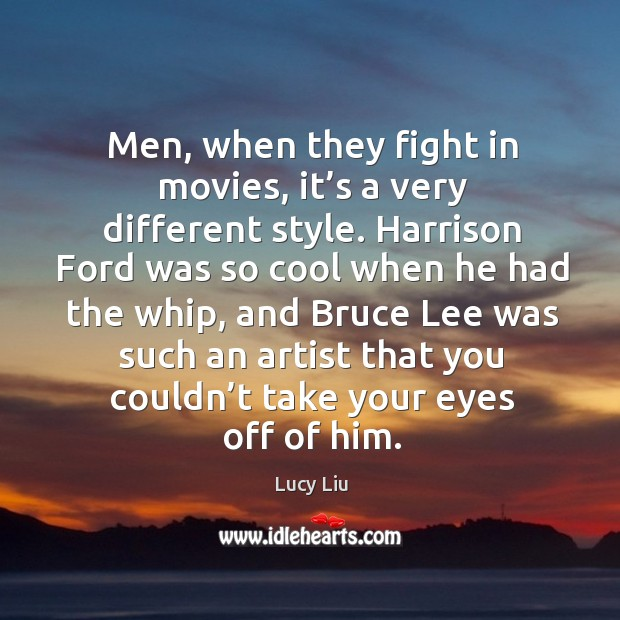Image, Men, when they fight in movies, it's a very different style.