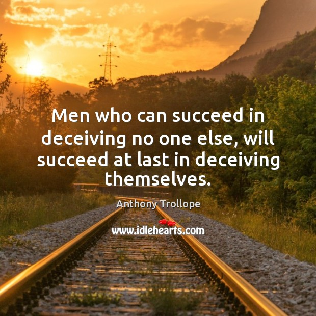 Image, Men who can succeed in deceiving no one else, will succeed at