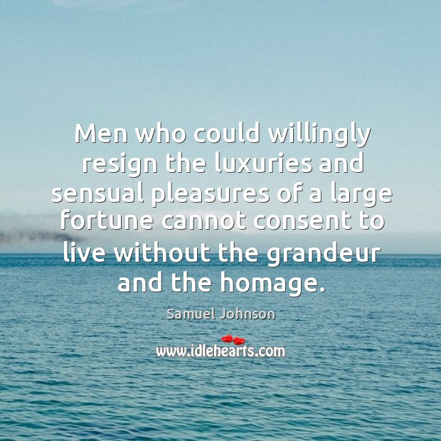 Image about Men who could willingly resign the luxuries and sensual pleasures of a