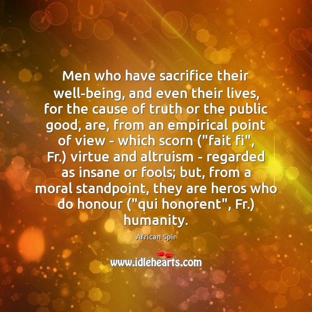 Men who have sacrifice their well-being, and even their lives, for the African Spir Picture Quote