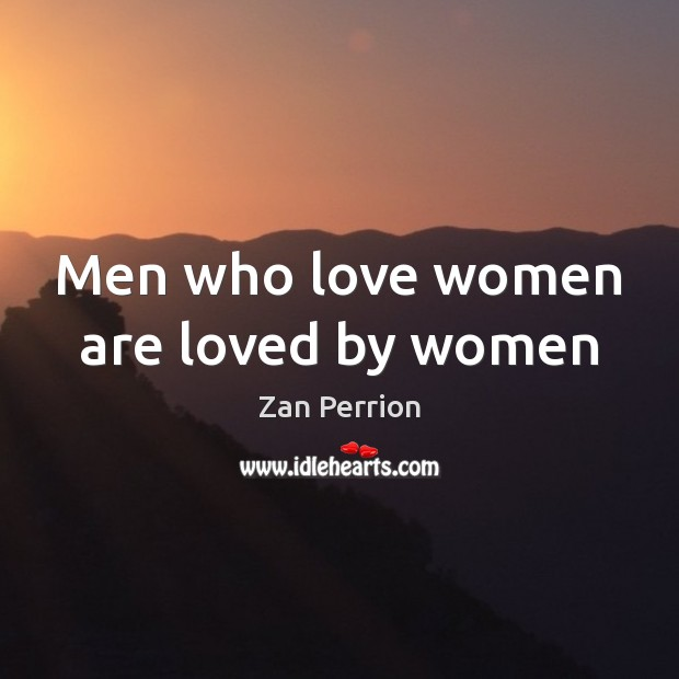 Men who love women are loved by women Image