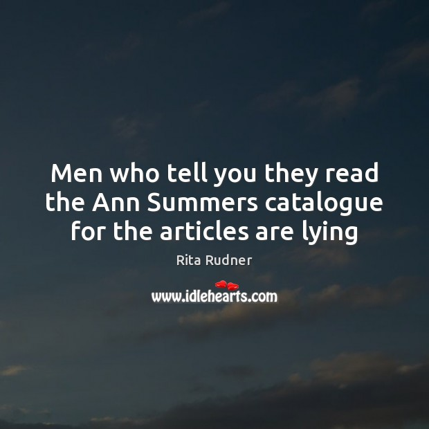 Men who tell you they read the Ann Summers catalogue for the articles are lying Image