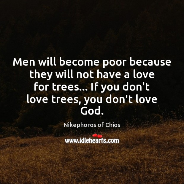 Men will become poor because they will not have a love for Image