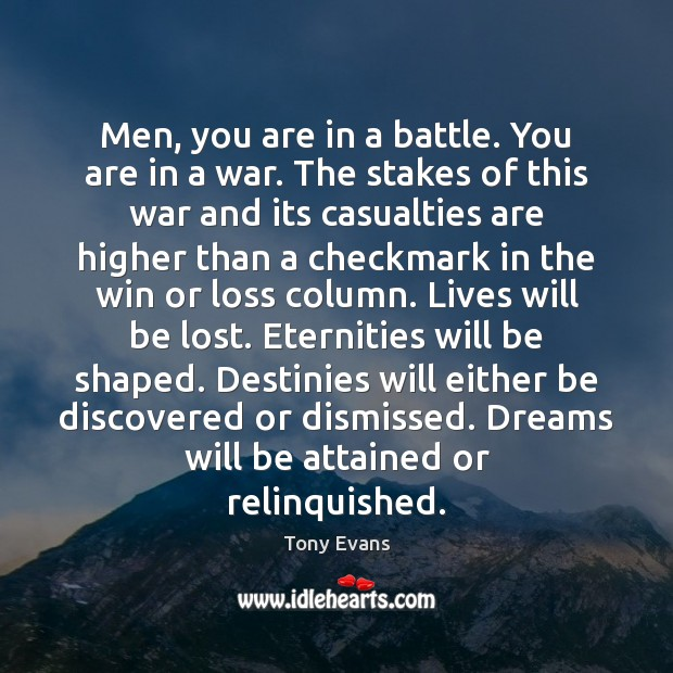 Men, you are in a battle. You are in a war. The Tony Evans Picture Quote