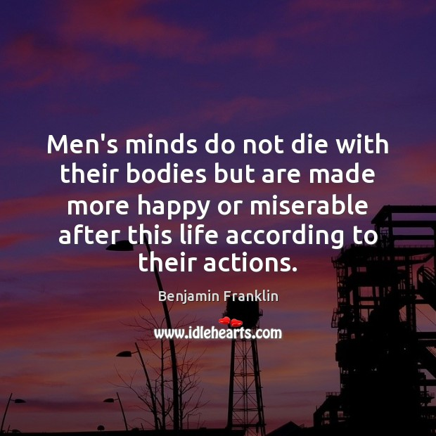 Men's minds do not die with their bodies but are made more Image